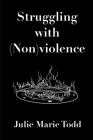 Struggling with (Non)violence Cover Image