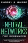 Neural Networks for Beginners: An Easy Textbook for Machine Learning Fundamentals to Guide You Implementing Neural Networks with Python and Deep Lear Cover Image