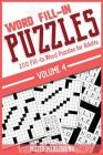 Word Fill-In Puzzles: 200 Fill-In Word Puzzles for Adults Volume 4 Cover Image