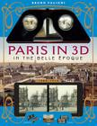 Paris in 3D in the Belle Epoque: A Book Plus Steroeoscopic Viewer and 34 3D Photos Cover Image