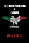 The Economic Foundations of Fascism Cover Image