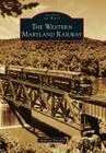The Western Maryland Railway Cover Image