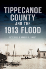 Tippecanoe County and the 1913 Flood (Disaster) Cover Image