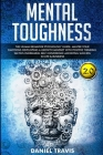 Mental Toughness 2.0: Mental Toughness: The Human Behavior Psychology guide: Master your Emotions developing a Growth Mindset with Positive Cover Image
