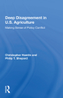 Deep Disagreement in U.S. Agriculture: Making Sense of Policy Conflict Cover Image