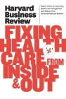 Harvard Business Review on Fixing Healthcare from Inside & Out Cover Image