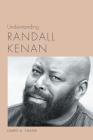 Understanding Randall Kenan (Understanding Contemporary American Literature) Cover Image
