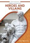Greek Mythology Heroes and Villains Cover Image