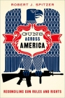 Guns Across America: Reconciling Gun Rules and Rights Cover Image