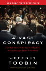 A Vast Conspiracy: The Real Story of the Sex Scandal That Nearly Brought Down a President Cover Image