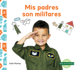 MIS Padres Son Militares (My Military Parent) Cover Image