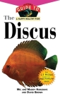 The Discus: An Owner's Guide to a Happy Healthy Fish (Your Happy Healthy Pet Guides #143) Cover Image