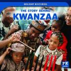 The Story Behind Kwanzaa (Holiday Histories) Cover Image
