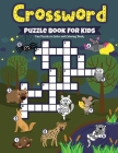 Crossword Puzzle Book For Kids: Fun Puzzles to Solve and Coloring Book For Improve Problem Solving Games, Fun Together Cover Image