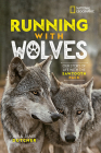 Running with Wolves: Our Story of Life with the Sawtooth Pack Cover Image