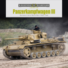 Panzerkampfwagen III: Germany's Early World War II Main Tank (Legends of Warfare: Ground #19) Cover Image