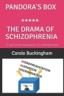 Pandora's Box ***** the Drama of Schizophrenia: A personal experience of schizophrenia Cover Image