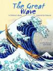 The Great Wave: A Children's Book Inspired by Hokusai (Children's Books Inspired by Famous Artworks) Cover Image