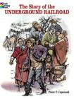 The Story of the Underground Railroad Coloring Book (Dover History Coloring Book) Cover Image