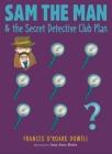 Sam the Man & the Secret Detective Club Plan Cover Image