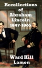 Recollections of Abraham Lincoln 1847-1865 Cover Image