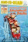 The Thrills and Chills of Amusement Parks (Science of Fun Stuff) Cover Image