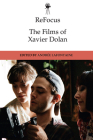 Refocus: The Films of Xavier Dolan Cover Image