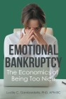 Emotional Bankruptcy: The Economics of Being Too Nice Cover Image