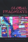 Global Fragments: Globalizations, Latinamericanisms, and Critical Theory Cover Image
