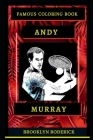 Andy Murray Famous Coloring Book: Whole Mind Regeneration and Untamed Stress Relief Coloring Book for Adults Cover Image