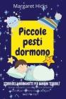 PICCOLE PESTI DORMONO Storie della buonanotte per bambini terribili Cover Image
