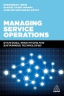 Managing Service Operations: Strategies, Innovations and Sustainable Technologies Cover Image