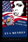 Eva Mendes Americana Coloring Book: Patriotic and a Great Stress Relief Adult Coloring Book Cover Image