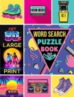 101 Large Print Word Search Puzzles - 1980's: If You Want to Have Fun With a Flashback to the '80s then this Word Search Book is What You are Looking Cover Image