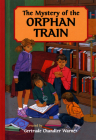 The Mystery of the Orphan Train (The Boxcar Children Mysteries #105) Cover Image