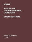 Iowa Rules of Professional Conduct 2020 Edition Cover Image