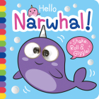Hello Narwhal! (Shake, Roll & Giggle Books - Square) Cover Image