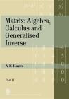 Matrix: Algebra, Calculus and Generalized Inverse (Part II) Cover Image
