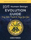 Human Design Evolution Guide 2019: Using Solar Transits to Design Your Year Cover Image