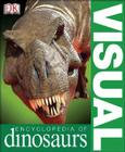 Visual Encyclopedia of Dinosaurs Cover Image