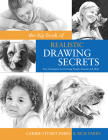 The Big Book of Realistic Drawing Secrets: Easy Techniques for Drawing People, Animals and More Cover Image