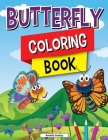 Butterfly Coloring Book for Kids: Charming Butterflies Coloring Book, Gorgeous Designs with Cute Butterflies for Relaxation and Stress Relief Cover Image