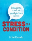 Stress As A Condition: Defining stress in general, and physiological stress in particular. Cover Image