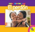 El Perdon = Forgiveness (Los Valores) Cover Image