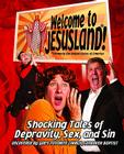 Welcome to JesusLand!: (Formerly the United States of America) Shocking Tales of Depravity, Sex, and Sin Uncovered by God's Favorite Church, Landover Baptist Cover Image