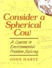 Consider a Spherical Cow: A course in environmental problem solving Cover Image