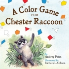 A Color Game for Chester Raccoon (The Kissing Hand Series) Cover Image