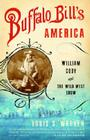 Buffalo Bill's America: William Cody and The Wild West Show Cover Image