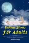 Bedtime Stories for Adults: 26 Relaxing Sleep Stories to Help You Overcome Anxiety & Insomnia and Deep Sleep (Meditation & Self-Hypnosis) Cover Image