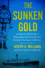 The Sunken Gold: A Story of World War I Espionage and the Greatest Treasure Salvage in History Cover Image